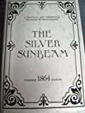 The Silver Sunbeam, J. Towler, 0871000059