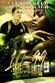 10-99 (Line of Duty Book 2) by [Turner, Xyla]