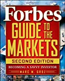 Forbes Guide to the Markets, Forbes, Inc. Staff and Marc M. Groz, 0470463384