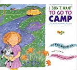 I Don't Want to Go to Camp, Eve Bunting, 1590780744