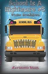 School Is A Nightmare #5 Winter Breakdown