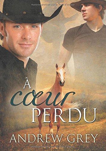 A Coeur Perdu (Histoires de Coeur)  [Andrew Grey] (Tapa Blanda)