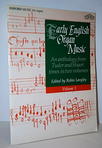 Early English Organ Music: An Anthology from Tudor and Stuart Times in Two Volumes
