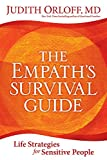 The Empath's Survival Guide: Life Strategies for