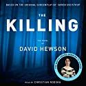 The Killing Audiobook by David Hewson Narrated by Christian Rodska