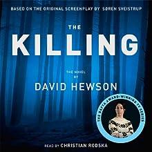 The Killing Audiobook by David Hewson Narrated by Christian Rodska