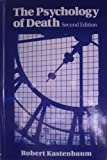 The Psychology of Death, Kastenbaum, Robert J., 0826119220