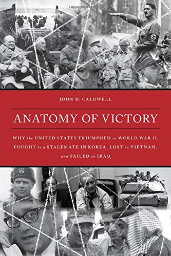 Image of Anatomy of Victory: Why the United States Triumphed in World War II, Fought to a Stalemate in Korea, Lost in Vietnam, and Failed in Iraq