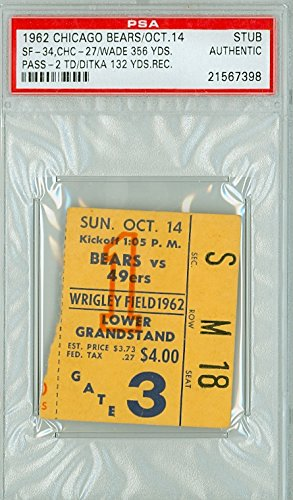 1962 Chicago Bears Ticket Stub vs San Francisco 49ers Bill Wade 356 Yds, 2 TD Mike Ditka 132 Yds Rec - 49ers 34-27 October 14, 1962 PSA/DNA Authentic Oct 14 1962 [Grades Excellent w/rough tear line]