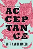img - for Acceptance: A Novel (The Southern Reach Trilogy) book / textbook / text book