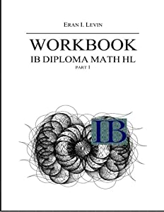 Workbook - IB Diploma Math HL part 1