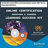 74-404 Microsoft Office Communications Server 2007 R2 U.C. Voice Specialization Online Certification Video Learning Made Easy