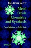 img - for Metal Oxide Chemistry and Synthesis: From Solution to Solid State by Jean-Pierre Jolivet (2000-09-27) book / textbook / text book