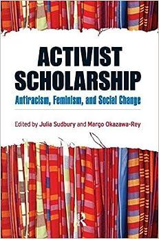 Book Activist Scholarship: Antiracism, Feminism, and Social Change (Transnational Feminist Studies) by Julia Sudbury (2009-09-01)