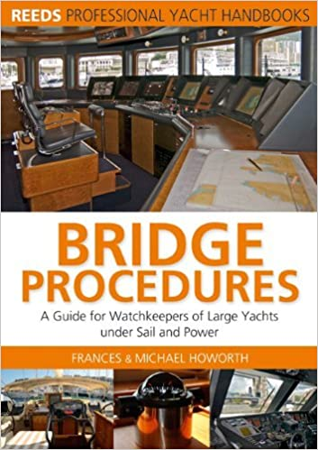 Book Bridge Procedures: A guide for watch keepers of large yachts under sail and power (Reeds Professional Yacht Handbooks) by Michael Howorth (2005-09-01)
