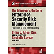 The Manager's Guide to Enterprise Security Risk Management: Essentials of Risk-Based Security (A Rothstein Publishing Collection eBook)