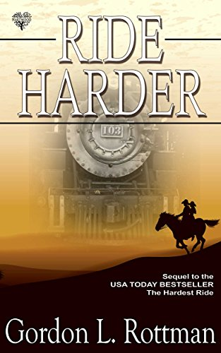 When the seed money for Bud and Marta's ranch is stolen from a local bank out of its Yankee-made safe, Bud and Marta go to Mexico to secure their future, come hell, high water, or steam-powered locomotives. Ride Harder by USA Today bestselling author Gordon Rottman