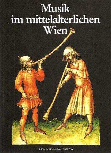 Musik im mittelalterlichen Wien. Katalog zur 103. Sonderausstellung des Historischen Museums der Stadt Wien, 18. Dezember 1986 bis 8. März 1987.