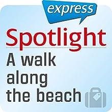 Spotlight express - Reisen: Wortschatz-Training Englisch - Ein Spaziergang am Strand Hörbuch von  div. Gesprochen von:  div.