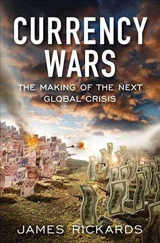 Currency Wars: The Making of the Next Global Crisis by Portfolio