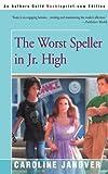 The Worst Speller in Jr. High, Caroline D. Janover, 0595153283