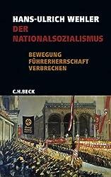Der Nationalsozialismus: Bewegung, Führerherrschaft, Verbrechen 1919 - 1945