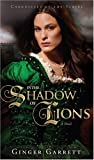 In the Shadow of Lions -- Mass Market, Ginger Garrett, 1434764443