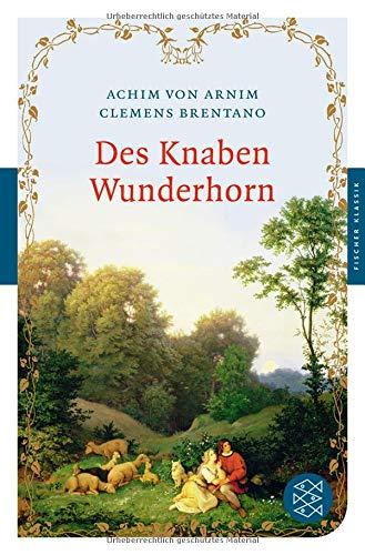 Des Knaben Wunderhorn: Alte deutsche Lieder (Fischer Klassik)