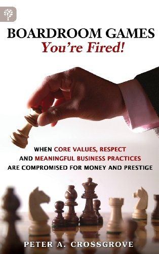Boardroom Games - You're Fired!: When Core Values, Respect a