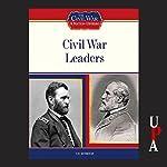 Civil War Leaders   Tim McNeese