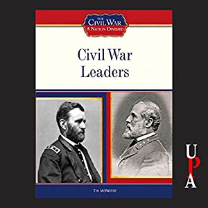 Civil War Leaders Audiobook