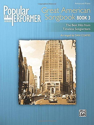 Popular Performer -- Great American Songbook, Bk 3: The Best Hits from Timeless Songwriters (Popular Performer Series) PDF ePub book