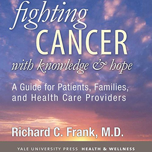 fighting-cancer-with-knowledge-and-hope-a-guide-for-patients-families-and-health-care-providers
