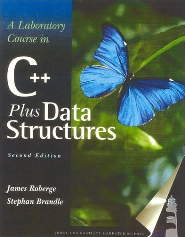 A Laboratory Course in C++ Data Structures by Roberge, James. (Jones and Bartlett Publishers, Inc.,2003) [Paperback] by Jones & Bartlet,2003