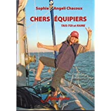 CHERS ÉQUIPIERS: TAIS-TOI et RAME (Mer) (French Edition)