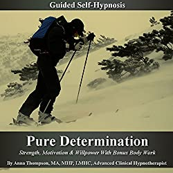 Pure Determination Guided Self Hypnosis