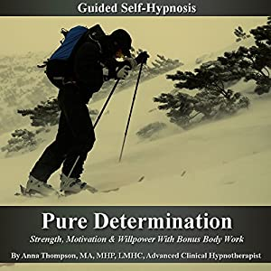 Pure Determination Guided Self Hypnosis Hörbuch