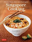img - for Singapore Cooking: Fabulous Recipes from Asia's Food Capital [Singapore Cookbook, 111 Recipes] book / textbook / text book