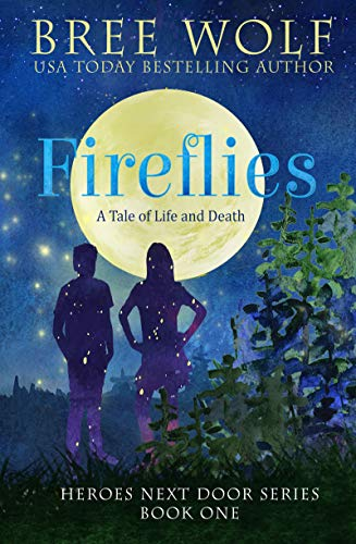 Fireflies: A Tale of Life and Death (Heroes Next Door Series Book 1)