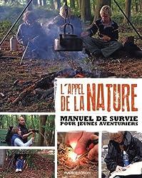 L'appel de la nature : Manuel de survie pour jeunes aventuriers