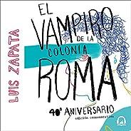 El vampiro de la colonia Roma [The Vampire of the Roma Neighborhood]