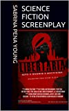 Science Fiction Screenplay (Abridged) Libertaria: The Virtual Opera (Ultimate Independent Filmmaker Collection Book 1)
