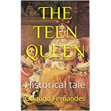 THE TEEN QUEEN: Historical tale