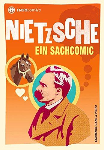 Nietzsche: Ein Sachcomic (Infocomics) Taschenbuch – 1. September 2014 Laurence Gane Piero Julia Kockel Wilfried Stascheit