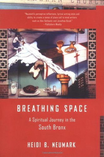 Breathing Space: A Spiritual Journey in the South Bronx (Stores In Bronx Ny)
