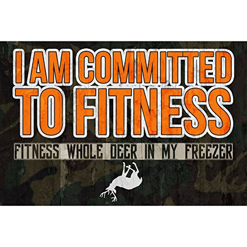 I Am Committed To Fitness Fitness Whole Deer In My Freezer