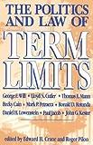 Politics and Law of Term Limits, Roger Pilon, 1882577132