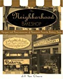 The Neighborhood Bakeshop, Jill Van Cleave, 068814893X