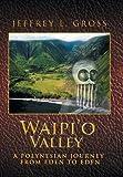 img - for Waipi'o Valley: A Polynesian Journey from Eden to Eden book / textbook / text book