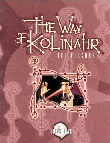 The Way of Kolinahr: The Vulcans (Star Trek Next Generation (Unnumbered))